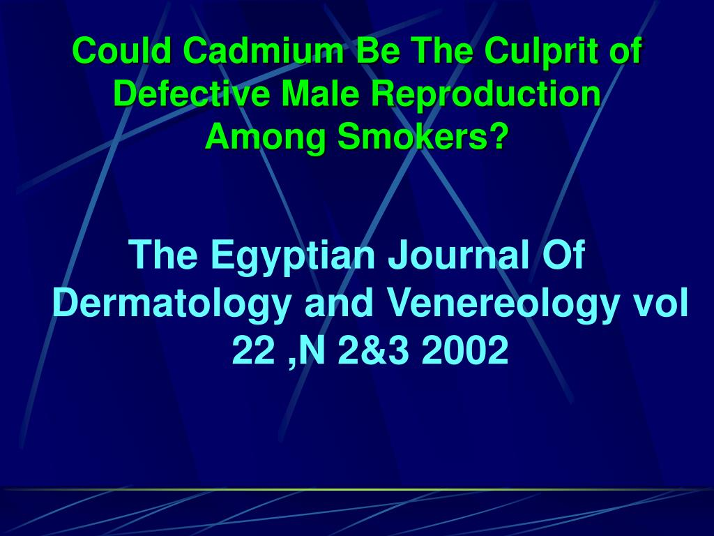 Could Cadmium Be The Culprit of Defective Male Reproduction Among Smokers?