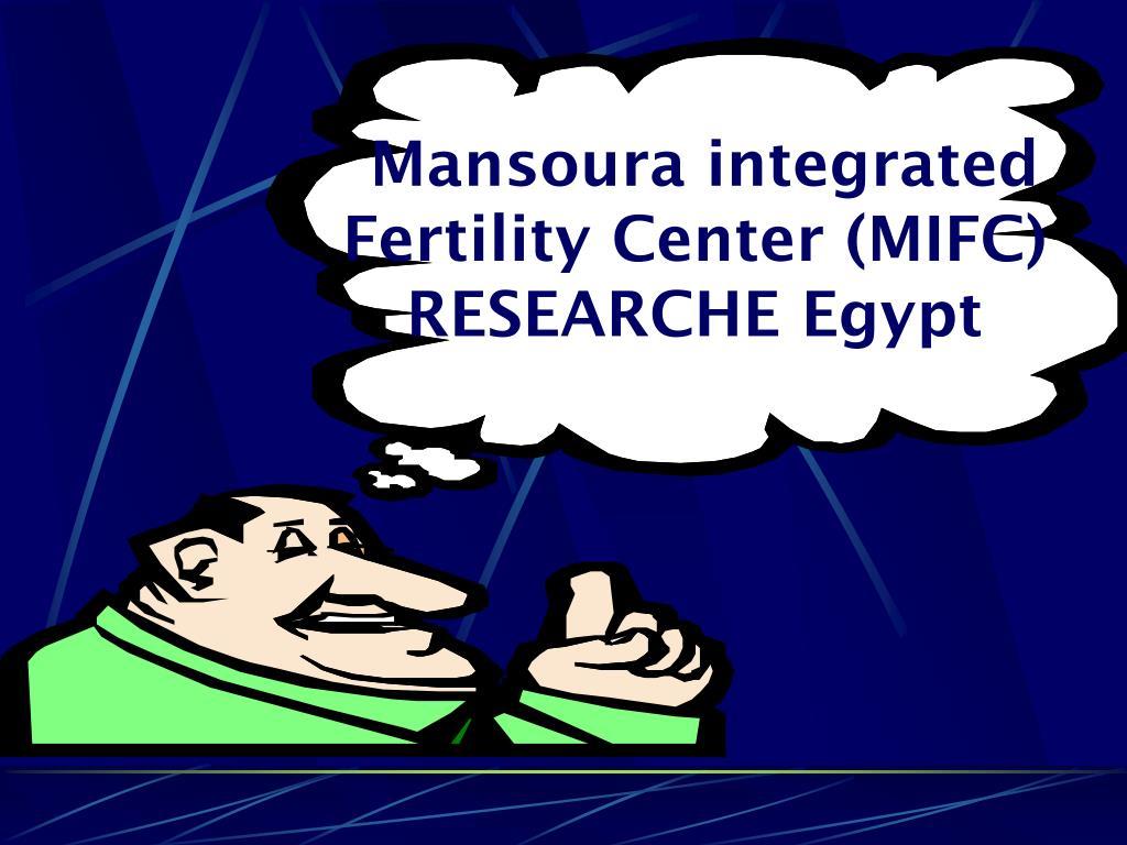 Mansoura integrated Fertility Center (MIFC) RESEARCHE Egypt