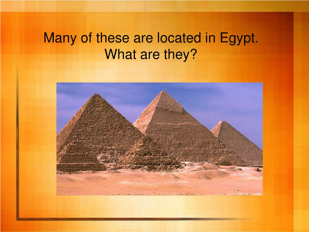 Many of these are located in Egypt.