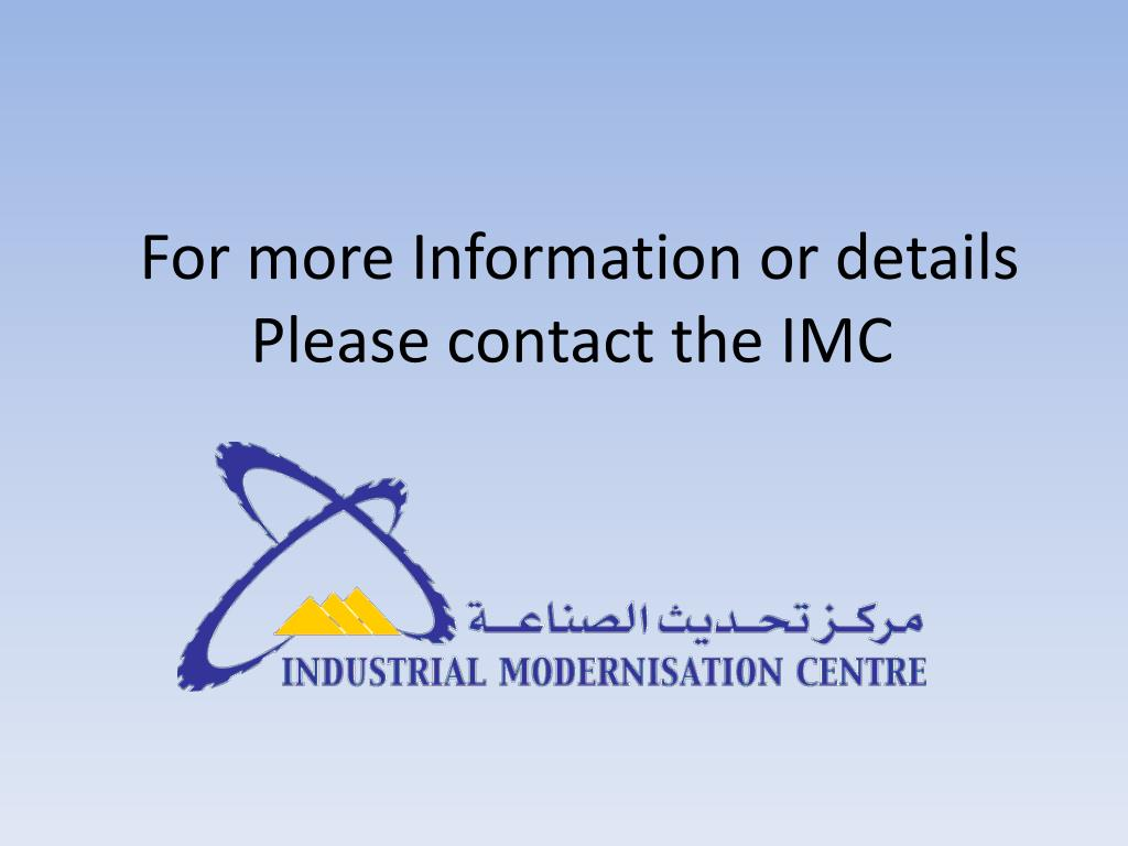 For more Information or details Please contact the IMC