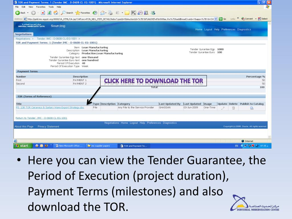 Here you can view the Tender Guarantee, the Period of Execution (project duration), Payment Terms (milestones) and also download the TOR.