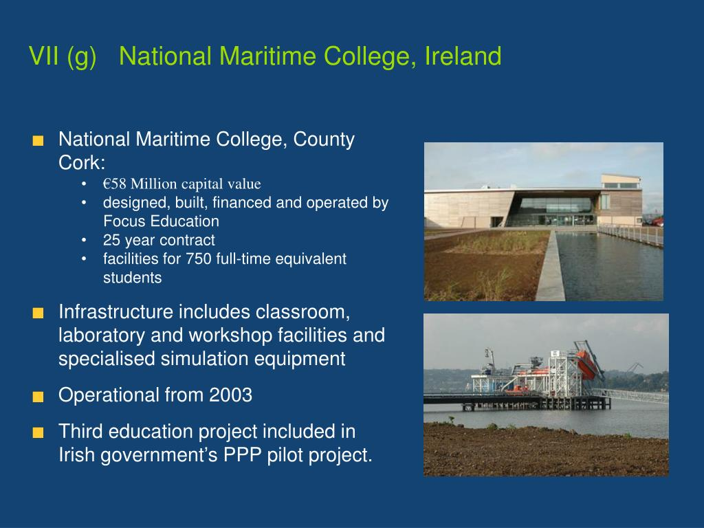 VII (g)   National Maritime College,