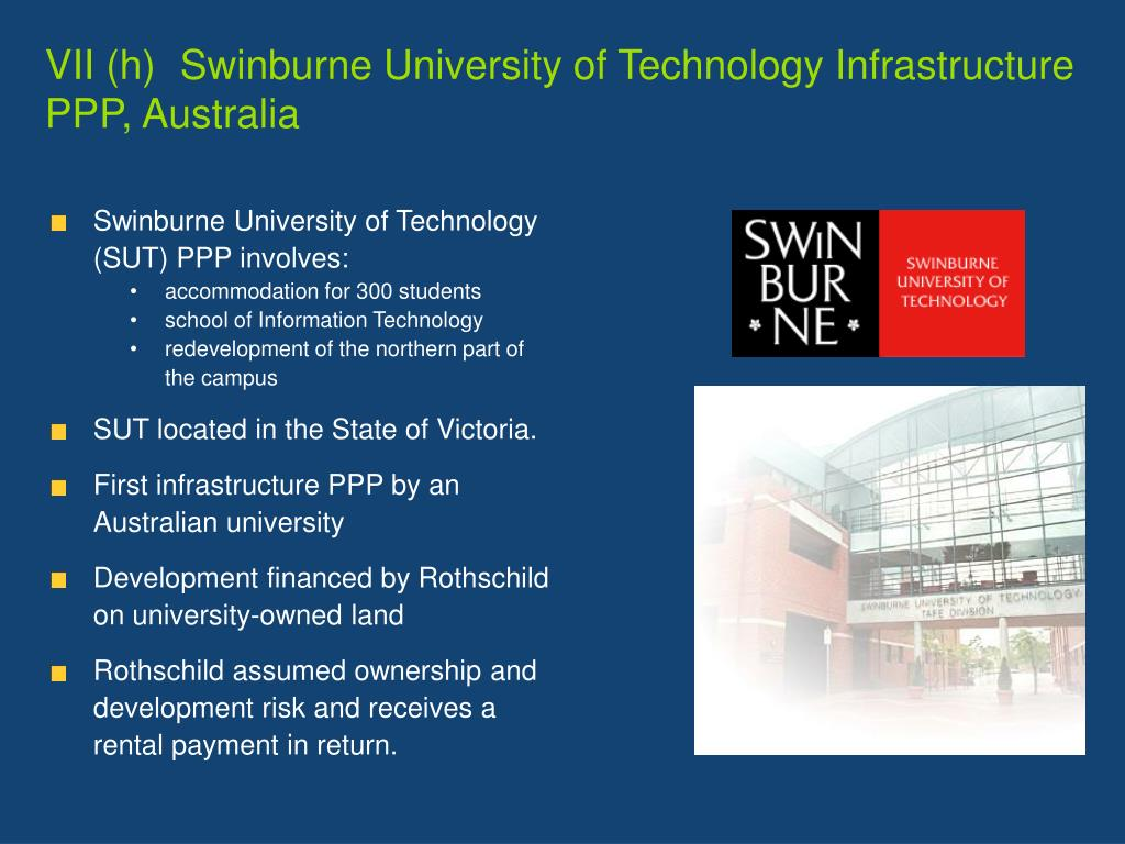 VII (h)  Swinburne University of Technology Infrastructure PPP, Australia