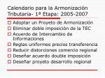 calendario para la armonizaci n tributaria 1 etapa 2005 2007