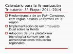 calendario para la armonizaci n tributaria 3 etapa 2011 2014