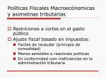 pol ticas fiscales macroec nomicas y asimetrias tributarias