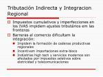tributaci n indirecta y integracion regional