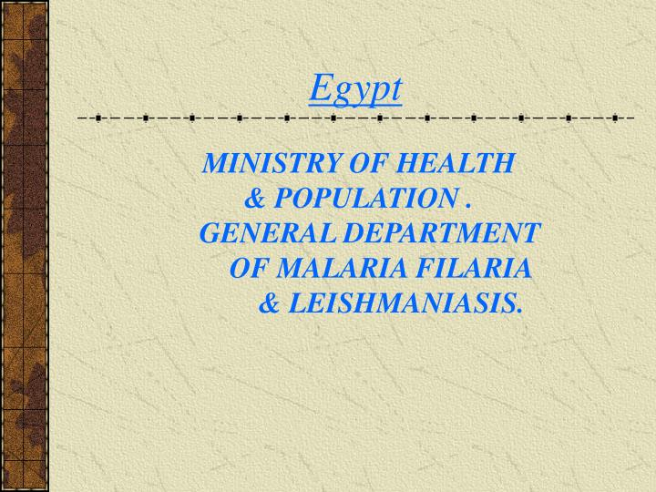 Egypt ministry of health population general department of malaria filaria leishmaniasis
