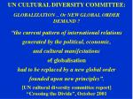 un cultural diversity committee globalization or new global order demand