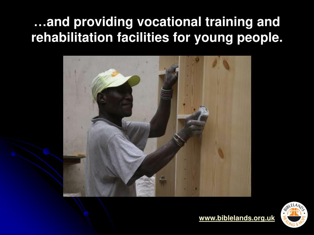…and providing vocational training and rehabilitation facilities for young people.