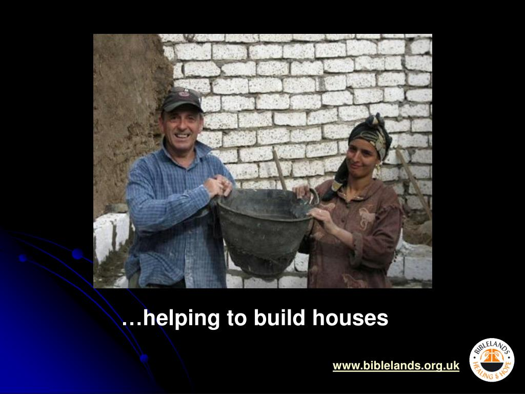 …helping to build houses