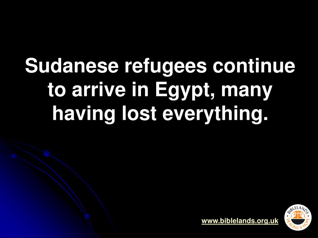 Sudanese refugees continue to arrive in Egypt, many having lost everything.