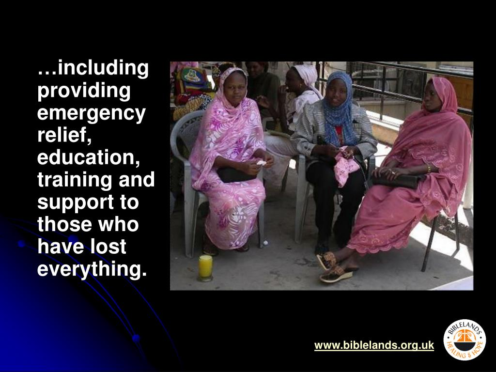 …including providing emergency relief, education, training and support to those who have lost everything.