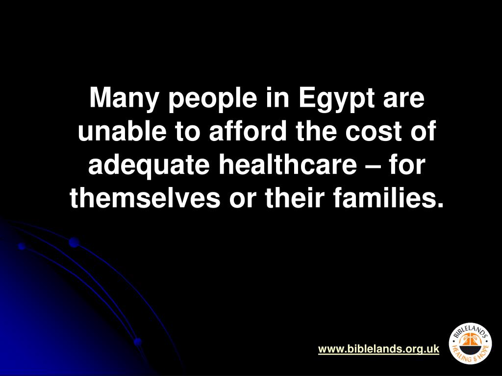 Many people in Egypt are unable to afford the cost of adequate healthcare – for themselves or their families.