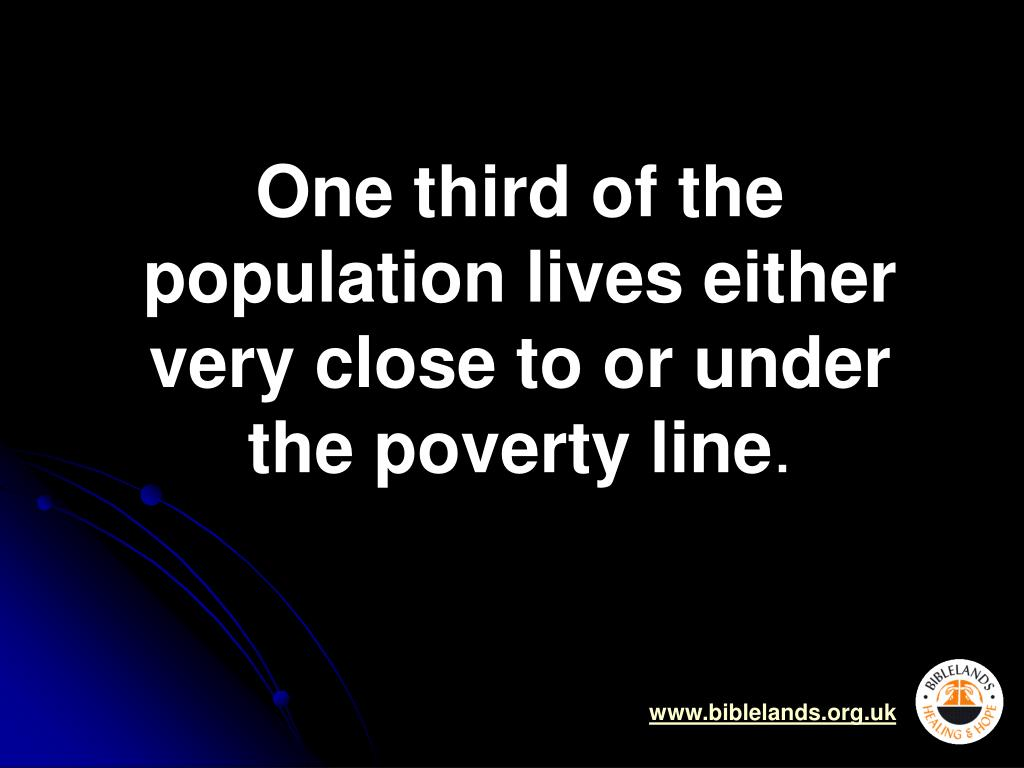 One third of the population lives either very close to or under the poverty line