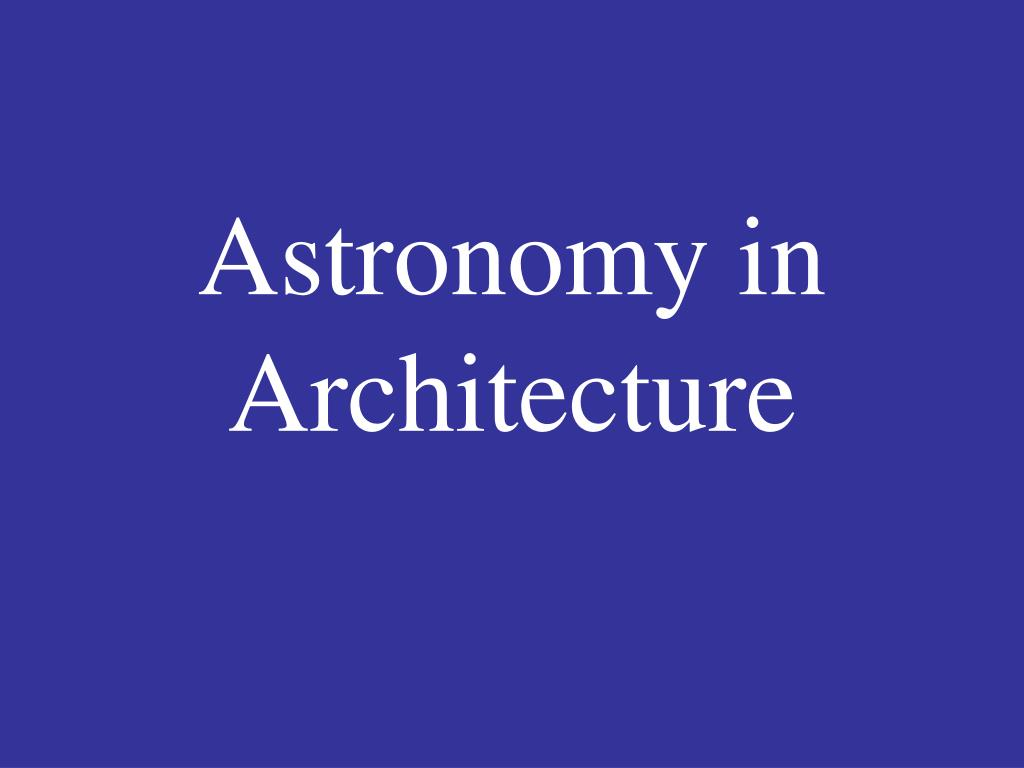Astronomy in Architecture