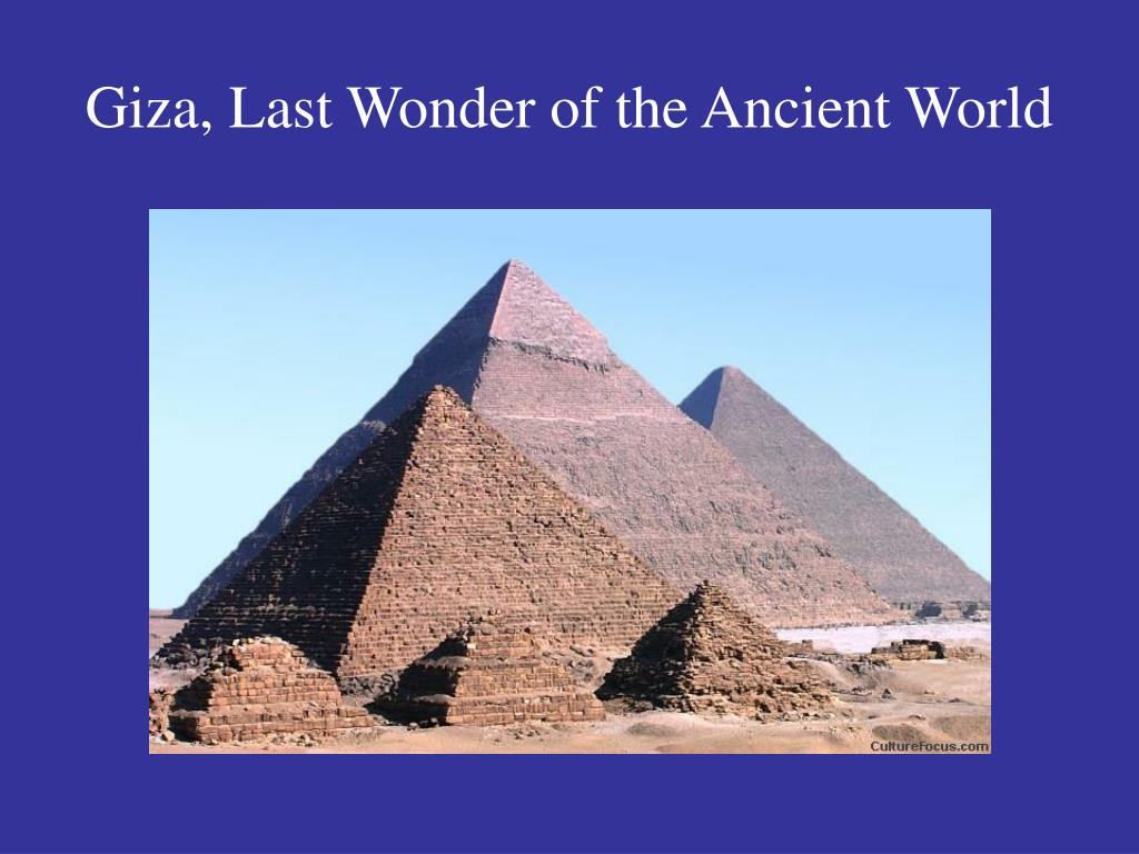 Giza, Last Wonder of the Ancient World