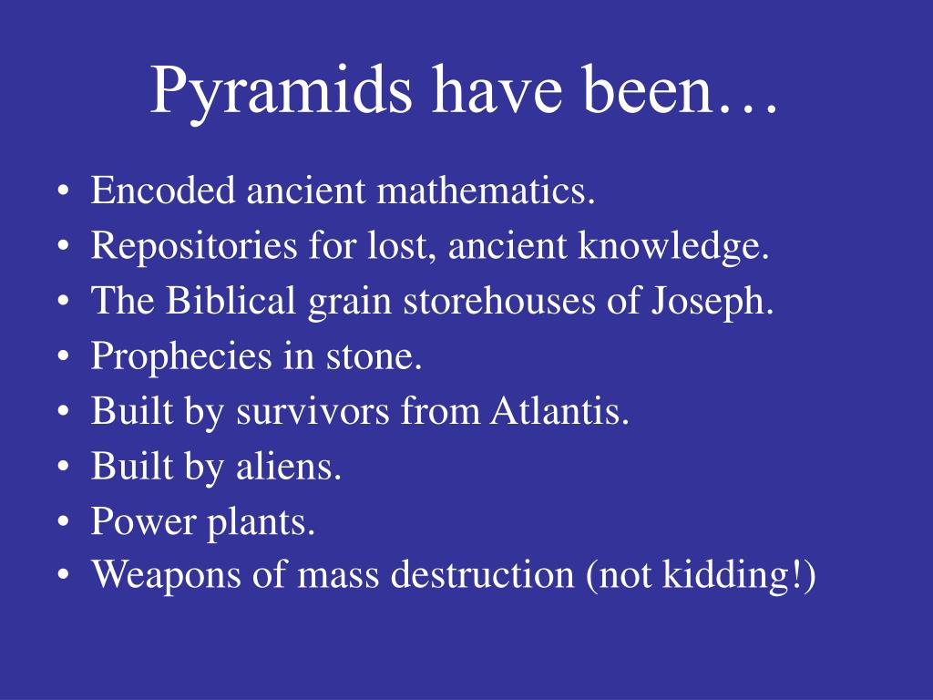 Pyramids have been…