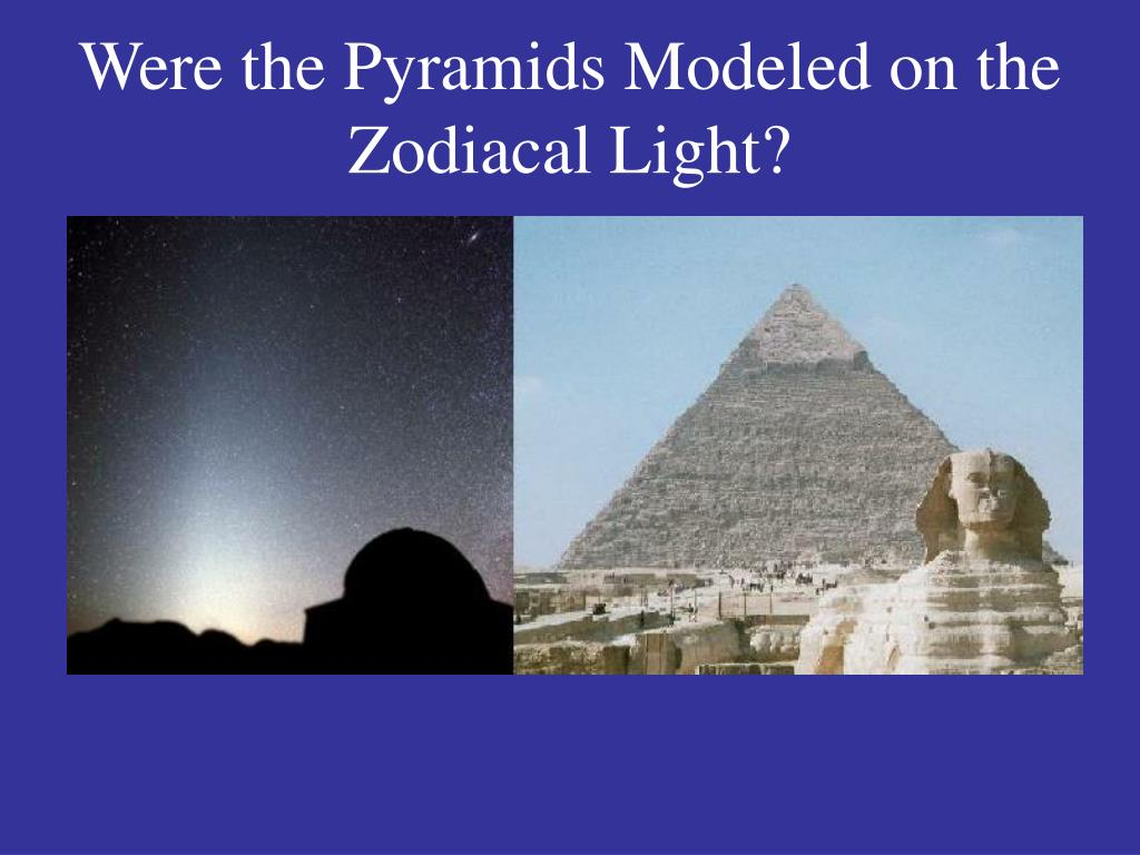 Were the Pyramids Modeled on the Zodiacal Light?