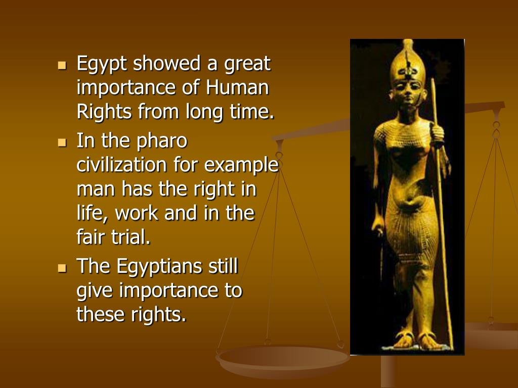 Egypt showed a great  importance of Human Rights from long time.
