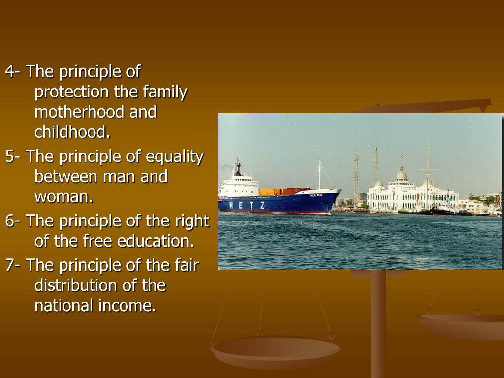 4- The principle of  protection the family motherhood and childhood.