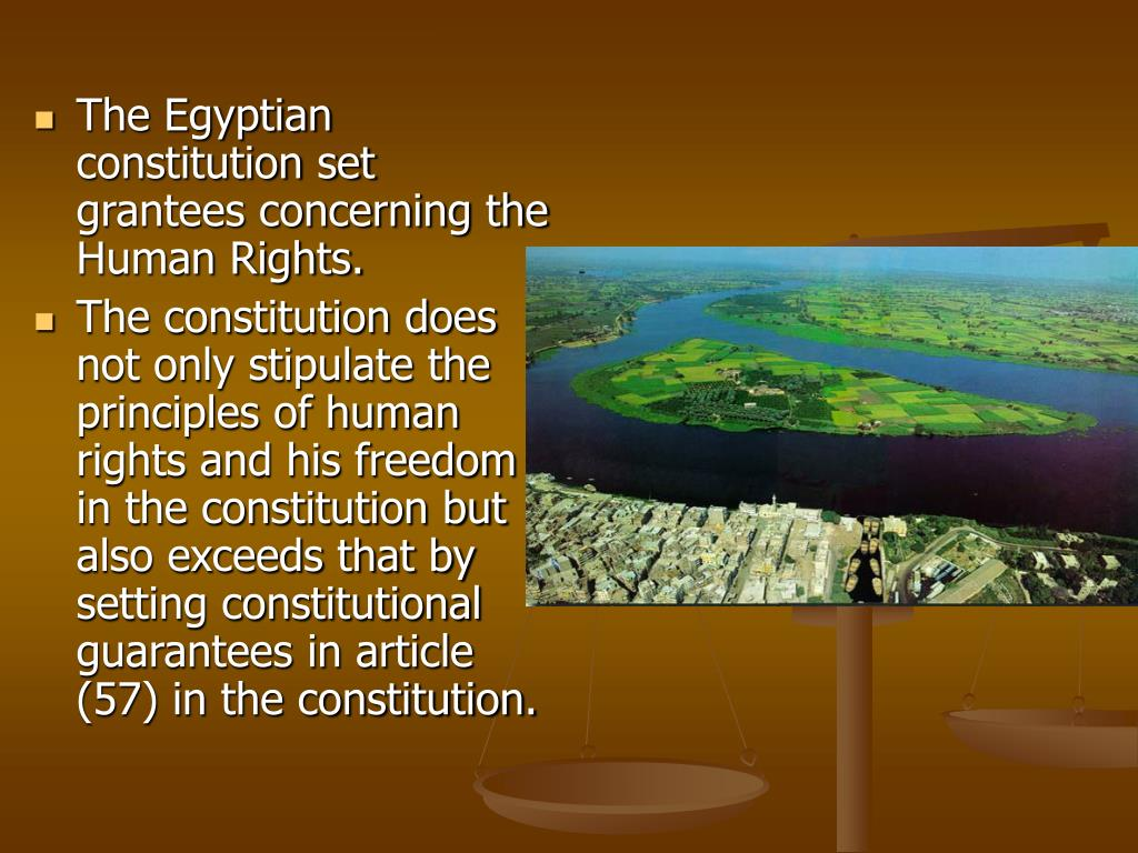 The Egyptian constitution set grantees concerning the Human Rights.