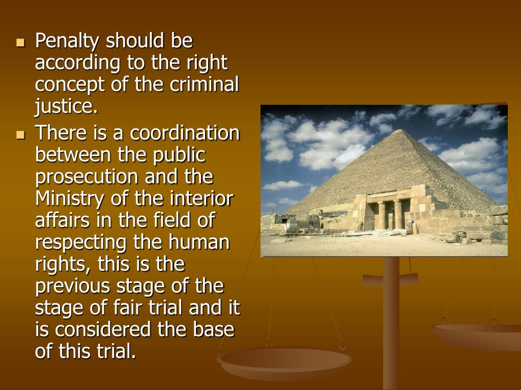 Penalty should be according to the right concept of the criminal justice.