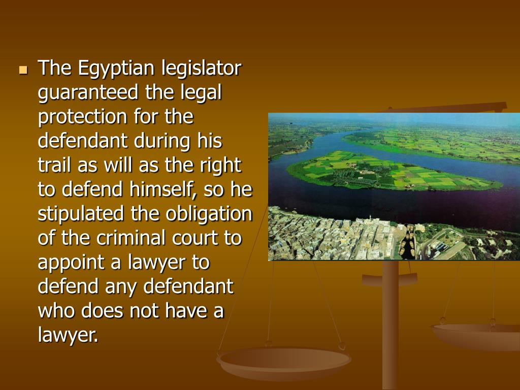 The Egyptian legislator guaranteed the legal protection for the defendant during his trail as will as the right to defend himself, so he stipulated the obligation of the criminal court to appoint a lawyer to defend any defendant who does not have a lawyer.