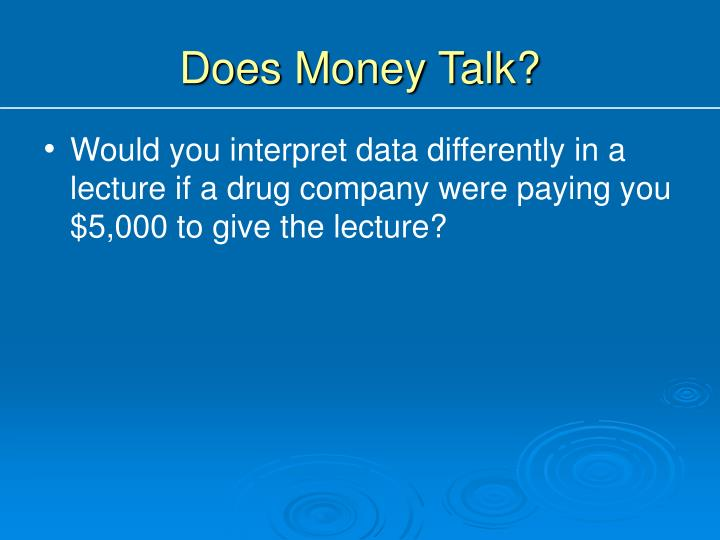 Does Money Talk?