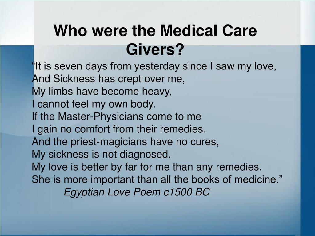 Who were the Medical Care Givers?