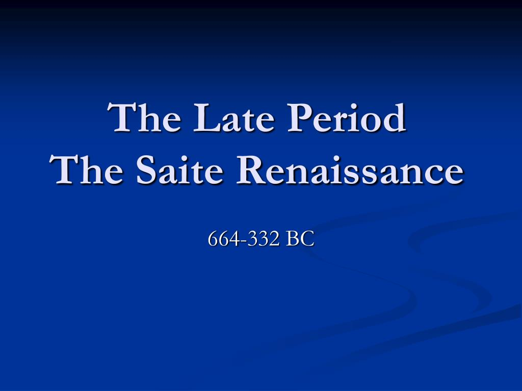 The Late Period