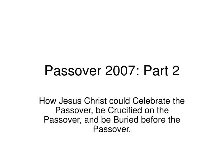 Passover 2007 part 2