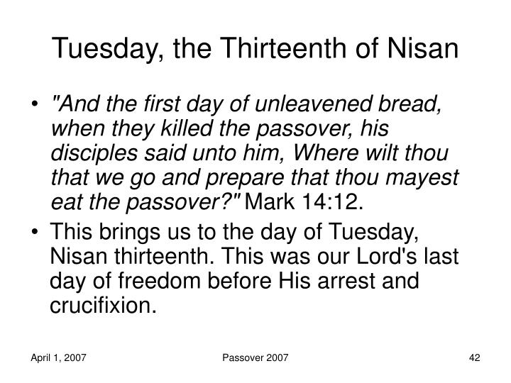 Tuesday, the Thirteenth of Nisan