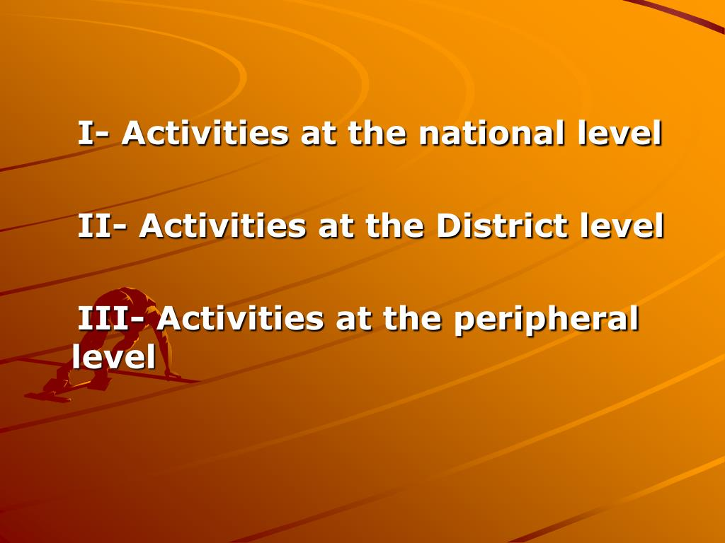 I- Activities at the national level