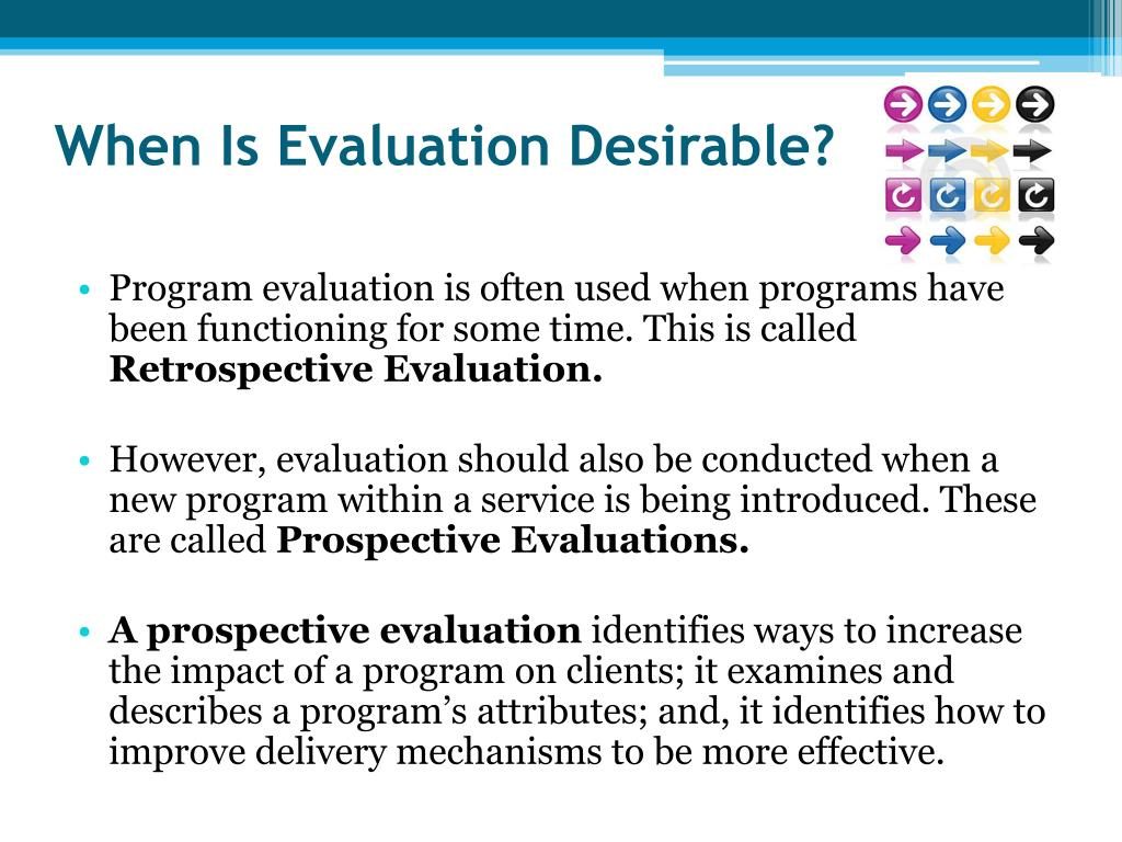 When Is Evaluation Desirable?