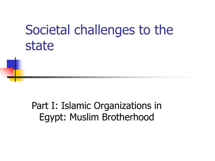 Societal challenges to the state l.jpg