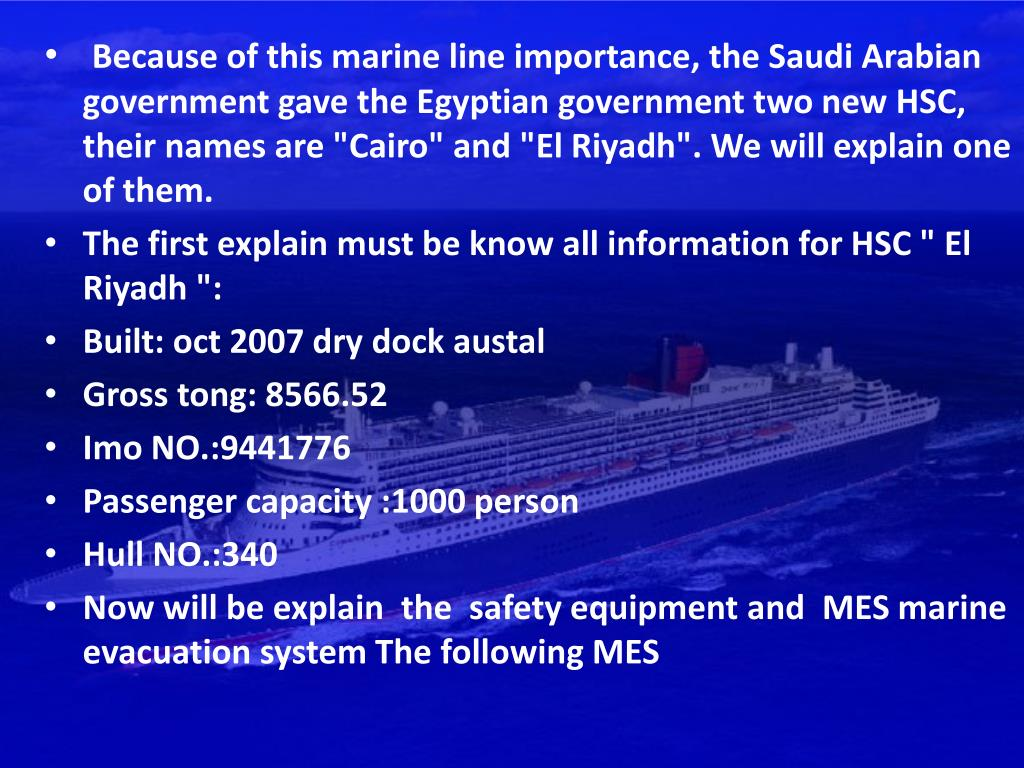 "Because of this marine line importance, the Saudi Arabian government gave the Egyptian government two new HSC, their names are ""Cairo"" and ""El Riyadh"". We will explain one of them."