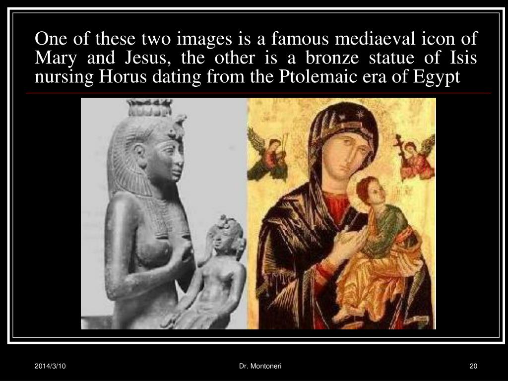 One of these two images is a famous mediaeval icon of Mary and Jesus, the other is a bronze statue of Isis nursing Horus dating from the Ptolemaic era of Egypt