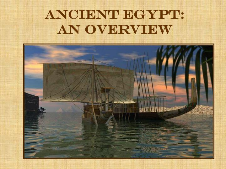 Ancient egypt an overview
