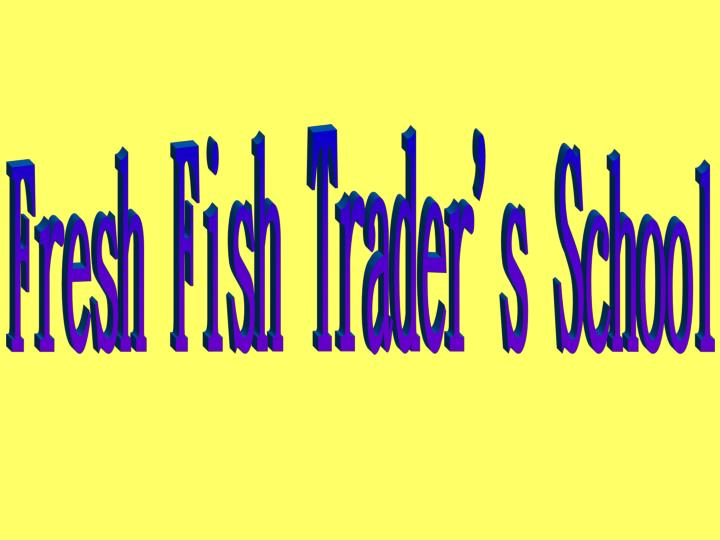 Fresh Fish Trader's School