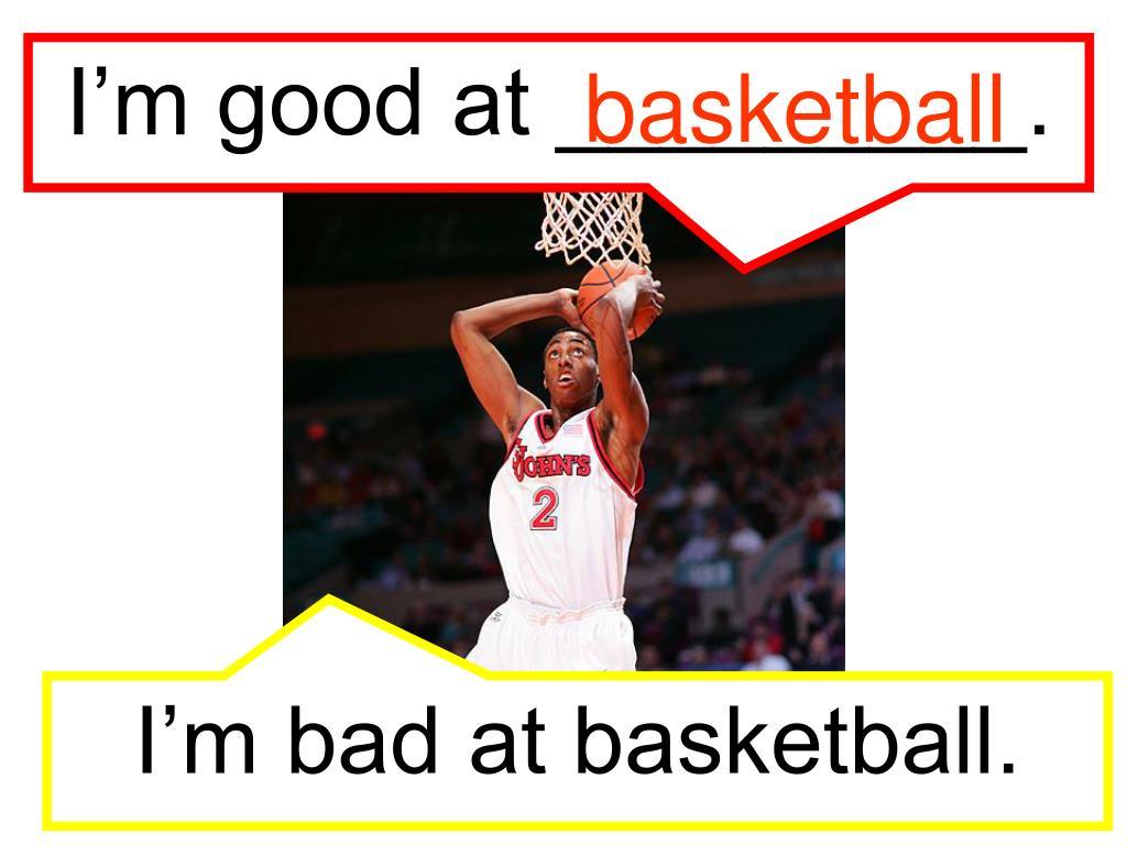 I'm good at _________.