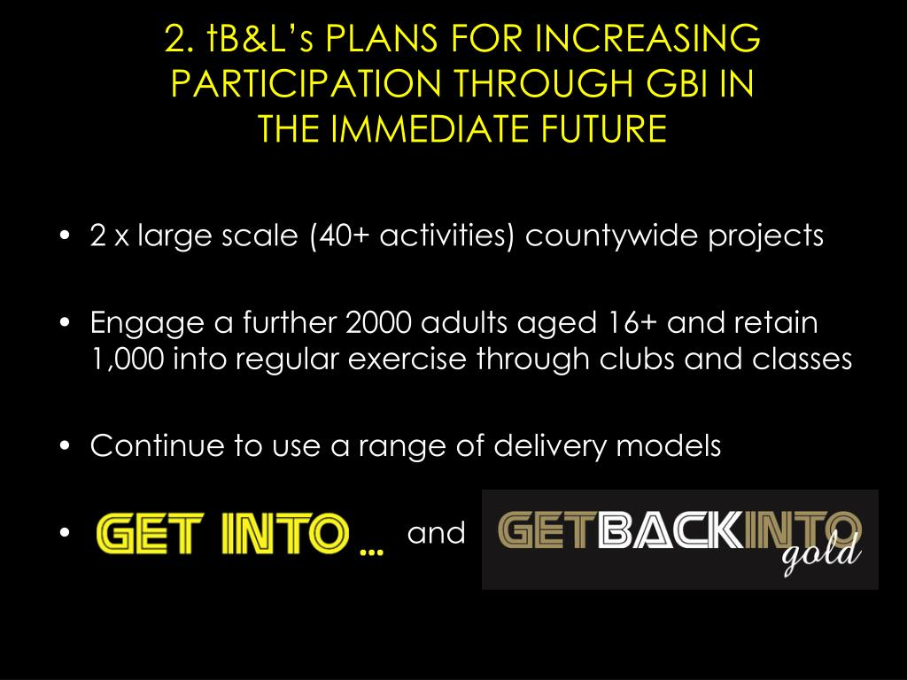 2. tB&L's PLANS FOR INCREASING PARTICIPATION THROUGH GBI IN