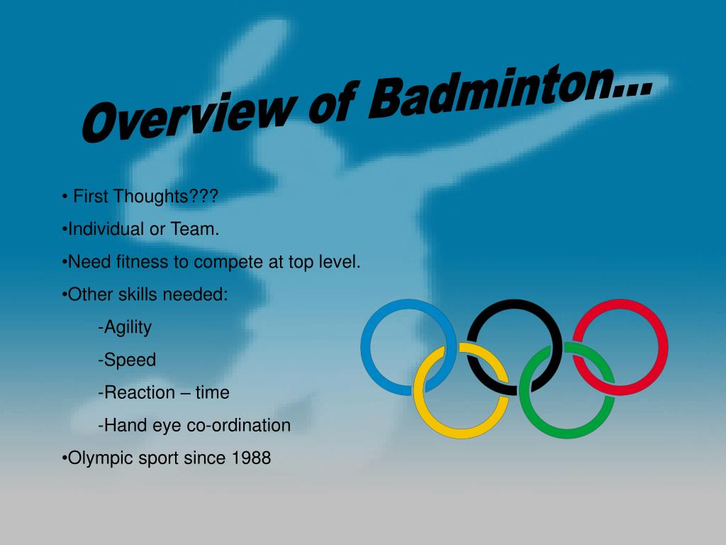 Overview of Badminton...