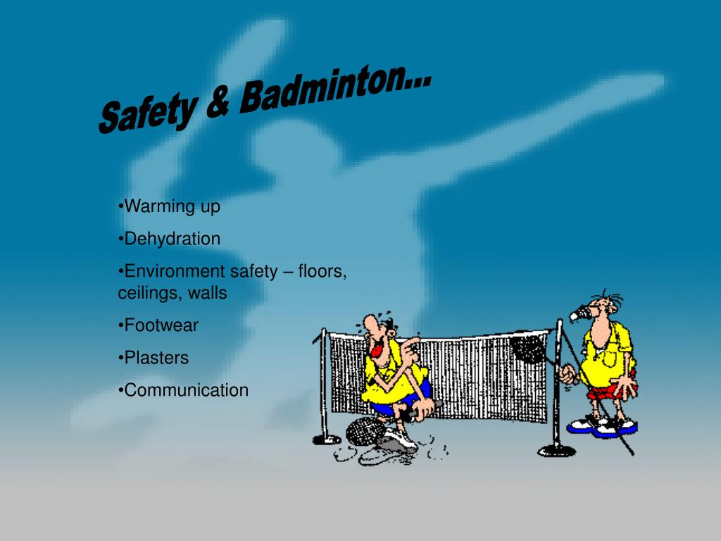 Safety & Badminton...