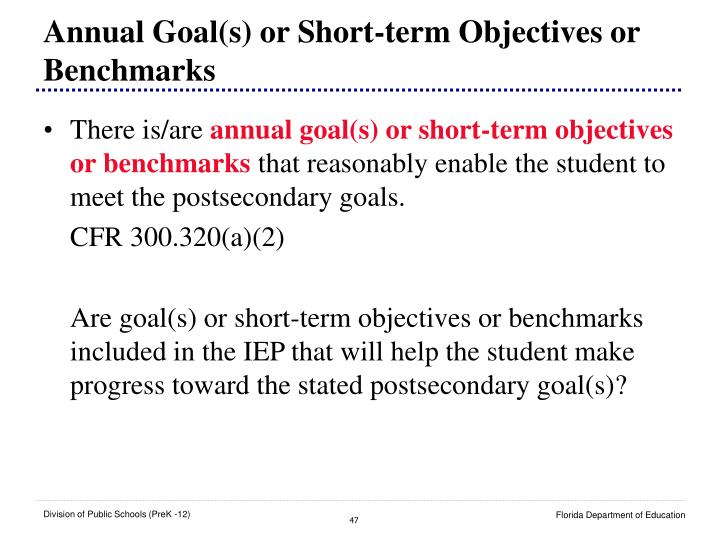 Annual Goal(s) or Short-term Objectives or Benchmarks