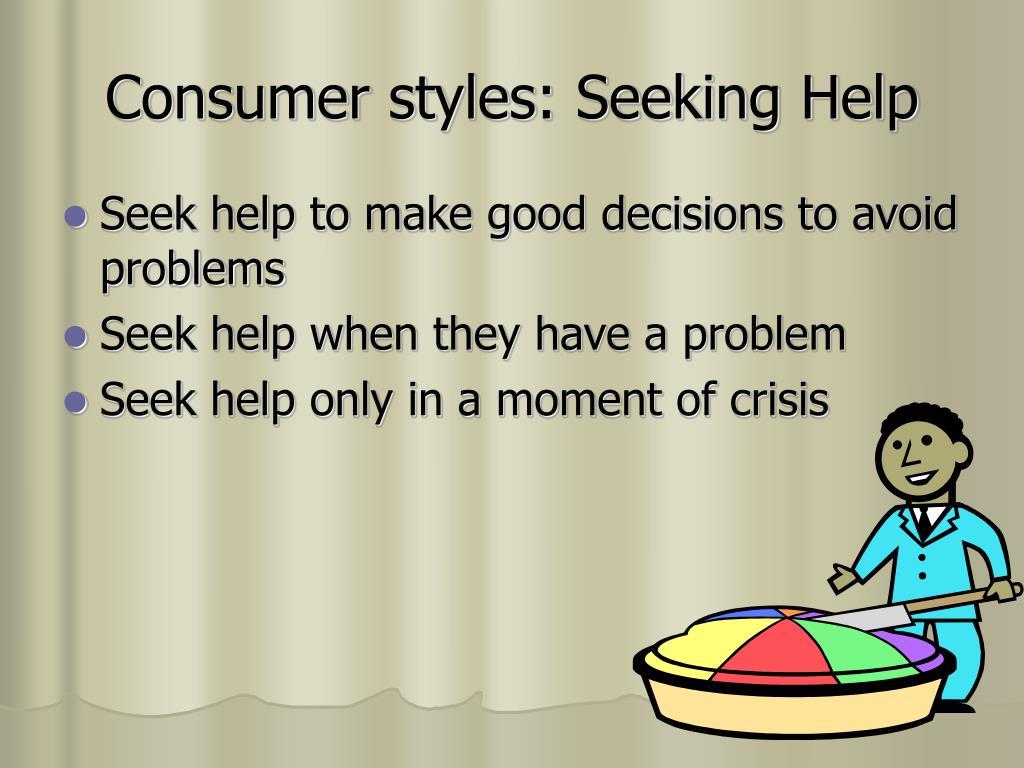 Consumer styles: Seeking Help