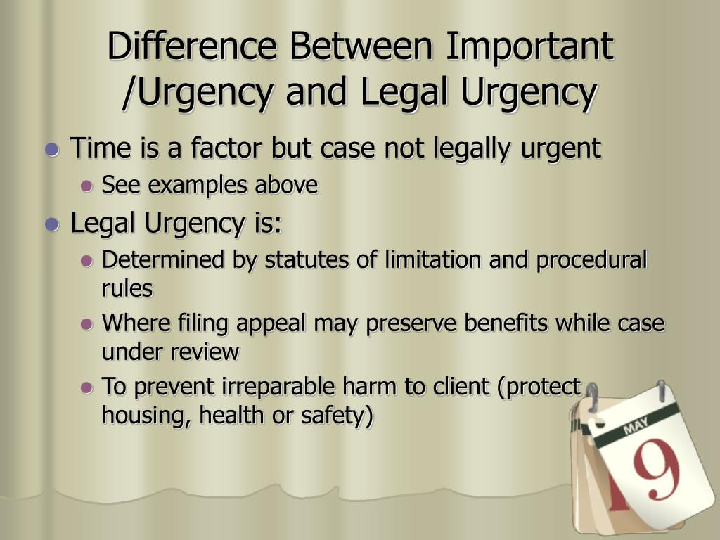 Difference Between Important /Urgency and Legal Urgency