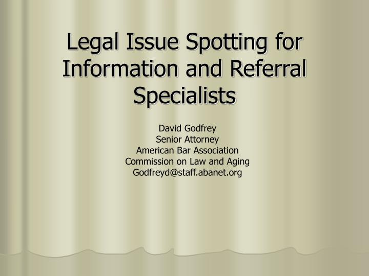 Legal issue spotting for information and referral specialists l.jpg