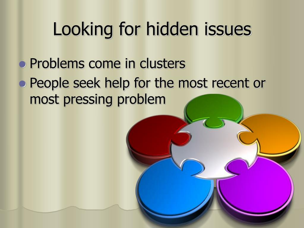 Looking for hidden issues