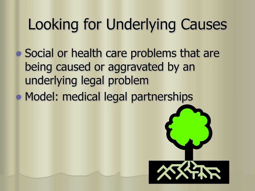 Looking for Underlying Causes